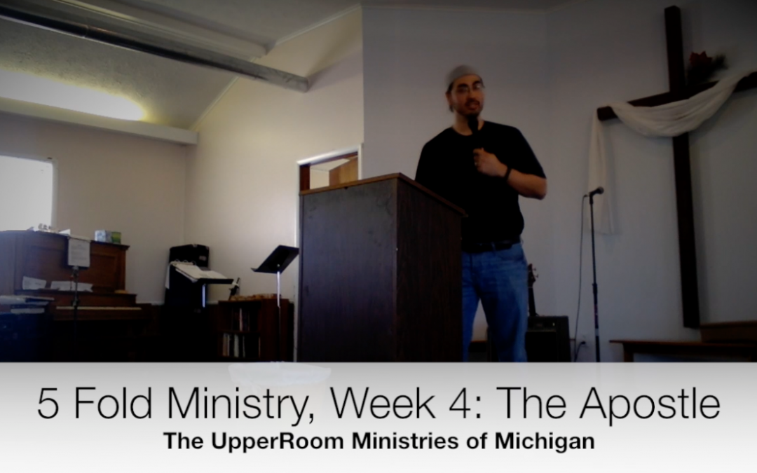 Five Fold Ministry, Week 4: Characteristics of the Apostle