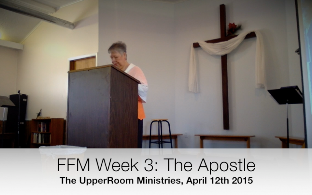 Five Fold Ministry, week 3: Wrapping up the Apostle